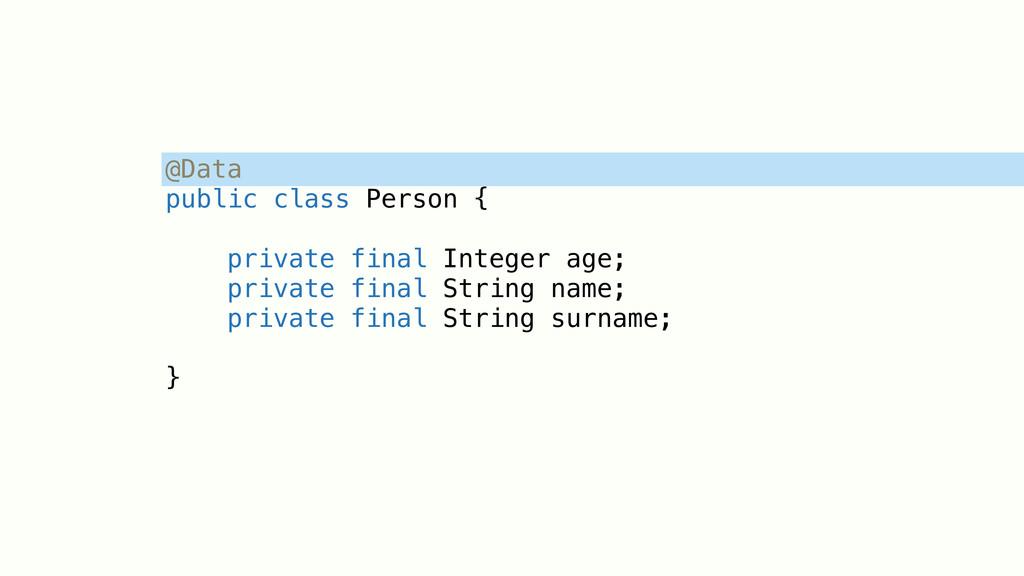 @Data public class Person { private final Integ...