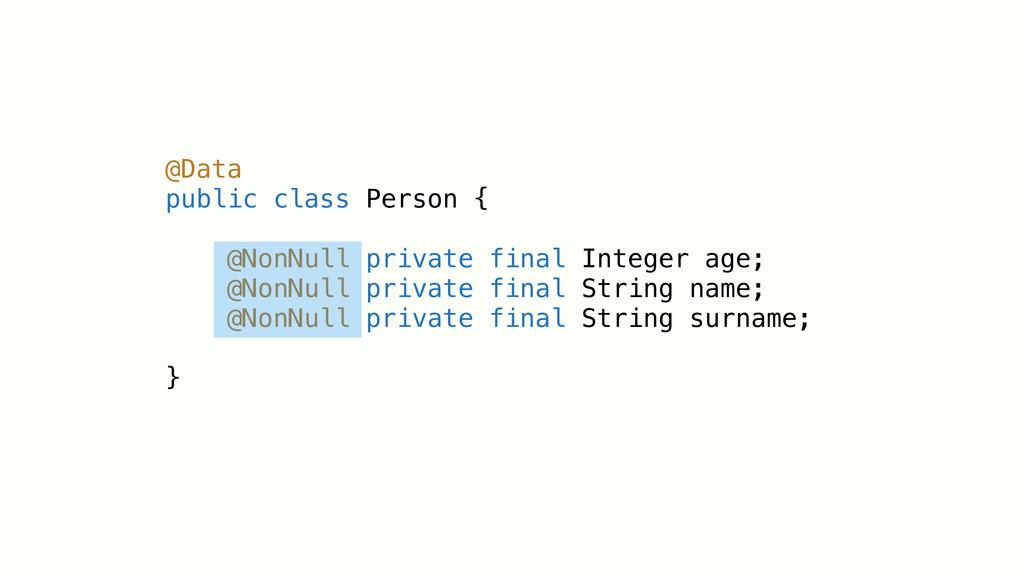 @Data public class Person { @NonNull private fi...
