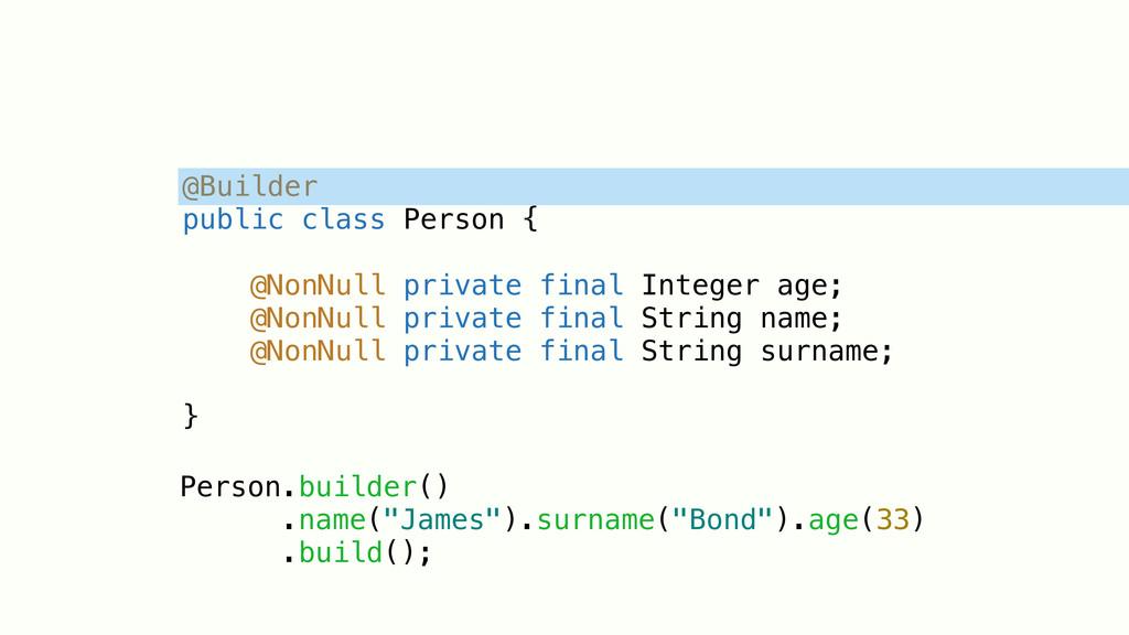 @Builder public class Person { @NonNull private...