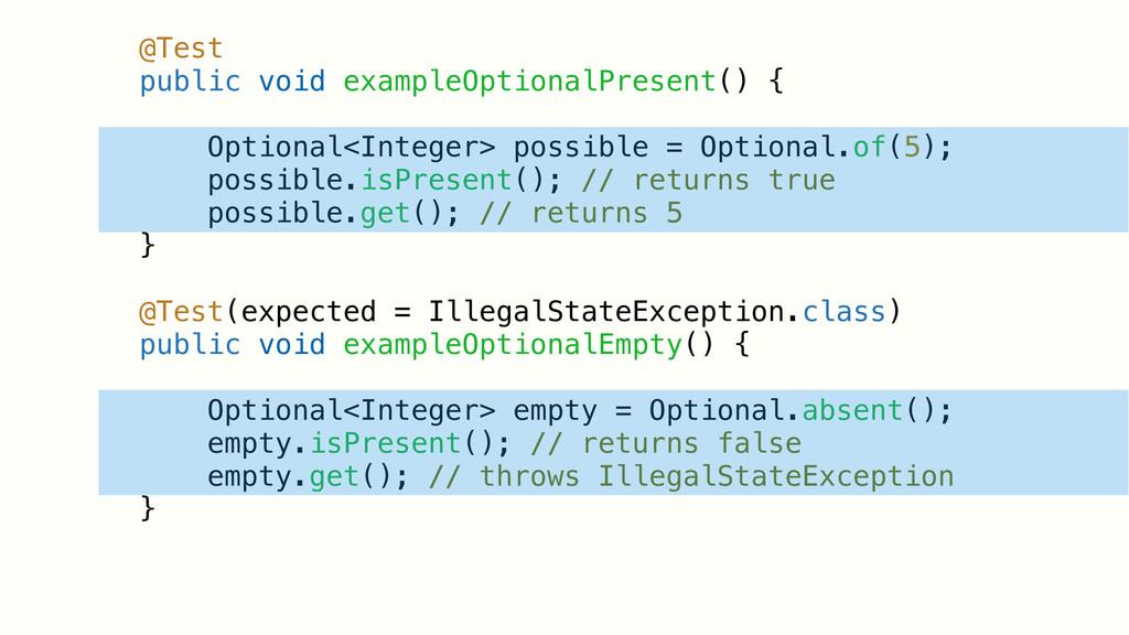 @Test public void exampleOptionalPresent() { Op...