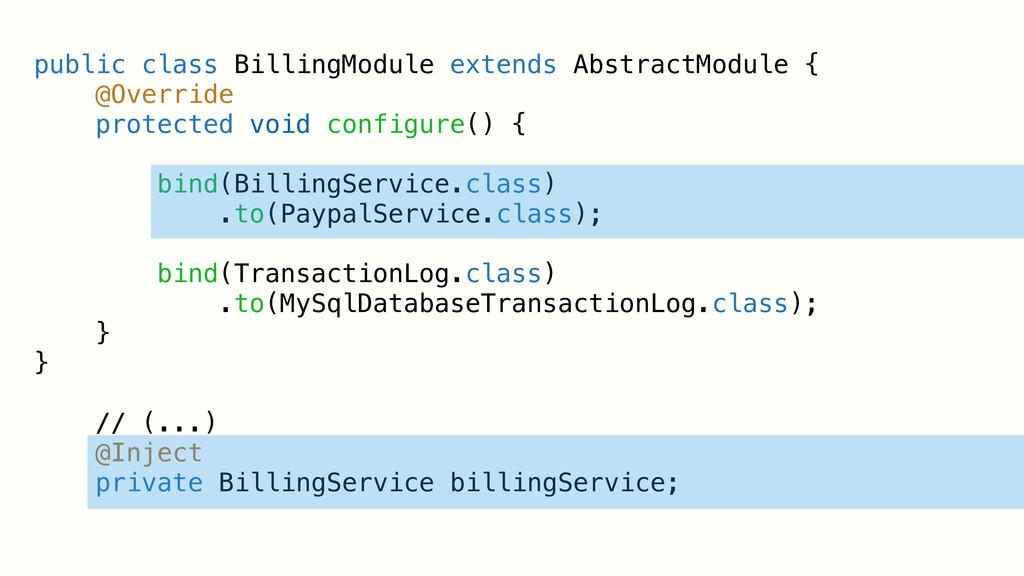 public class BillingModule extends AbstractModu...