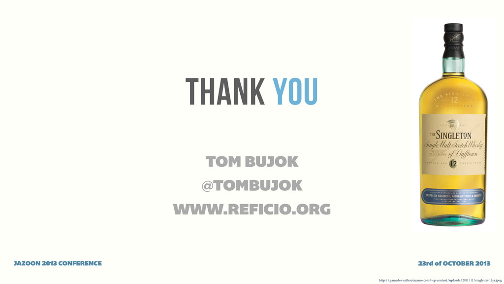 THANK YOU TOM BUJOK JAZOON 2013 CONFERENCE 23rd...