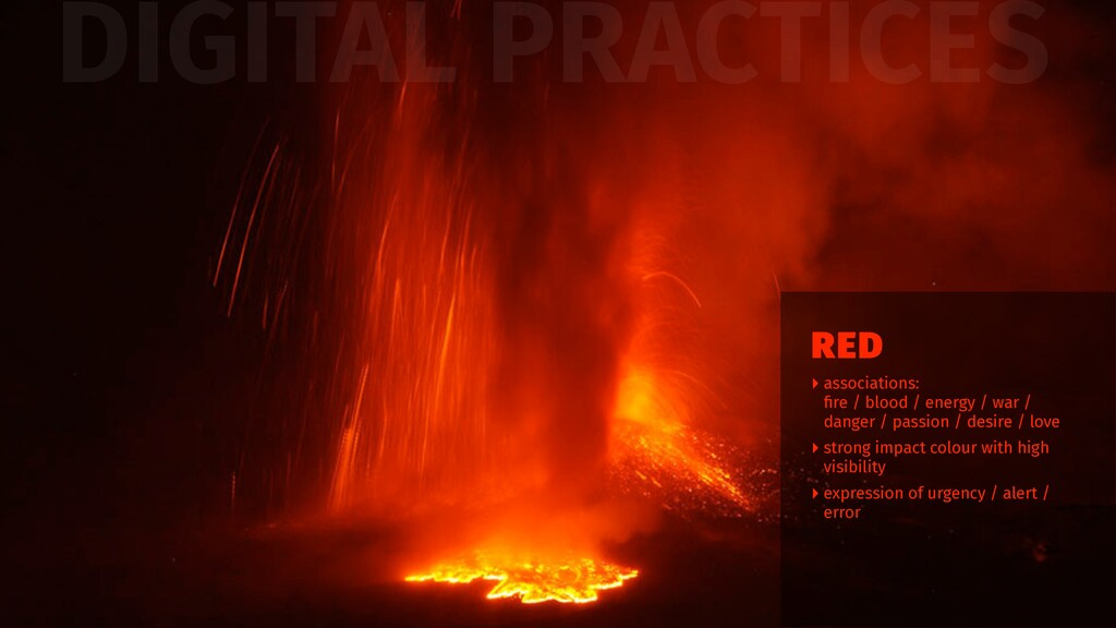 DIGITAL PRACTICES ‣ associations: fire / blood /...