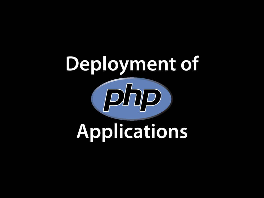 Applications Deployment of