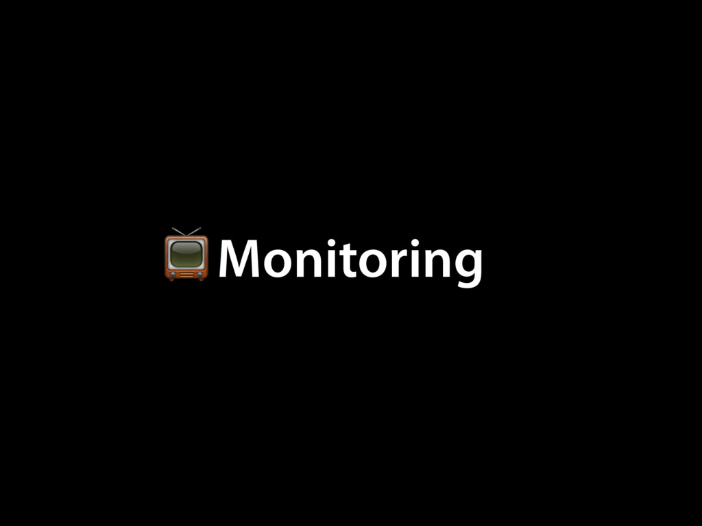 Monitoring $