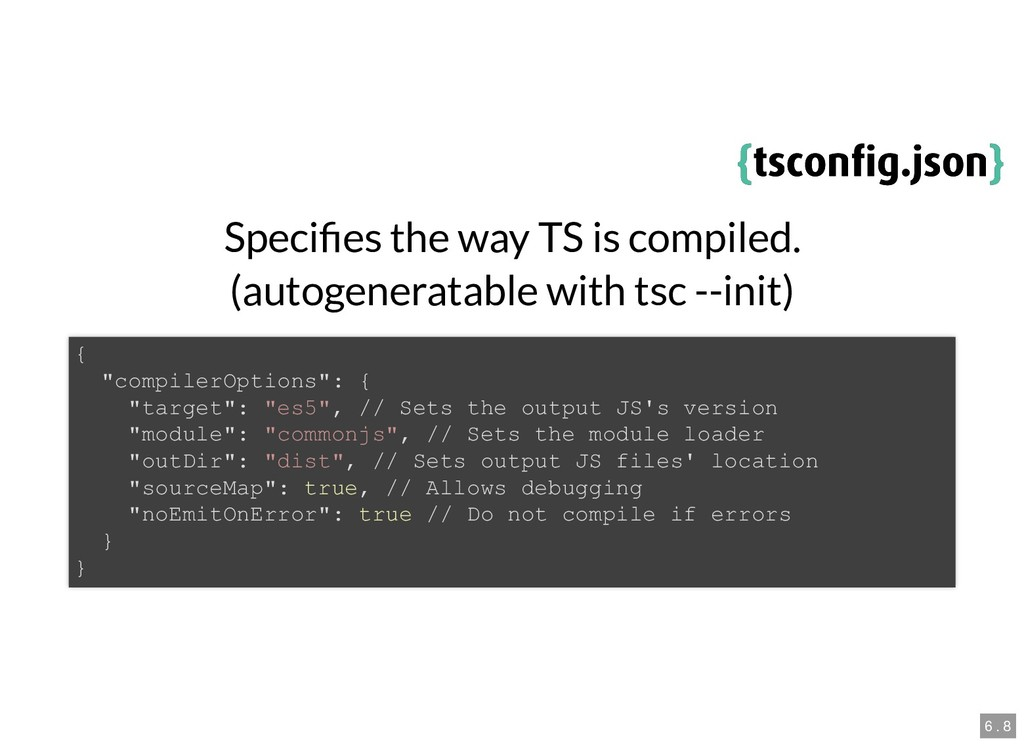 { {tsconfig.json tsconfig.json} } Speci es the wa...