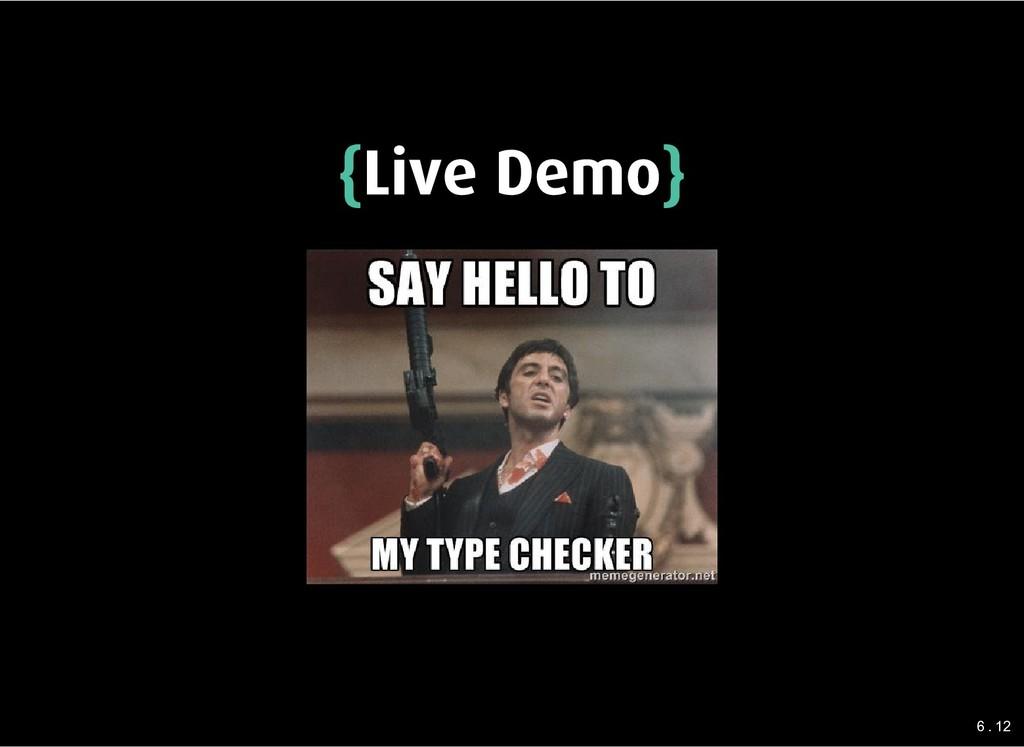 { {Live Demo Live Demo} } 6 . 12