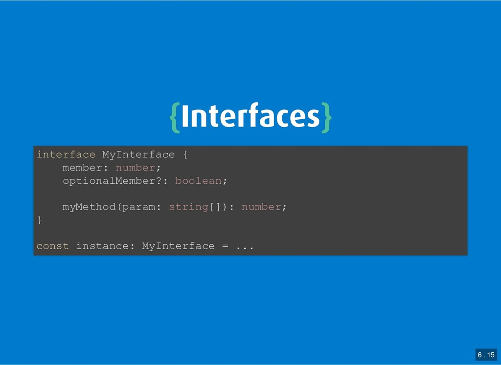 { {Interfaces Interfaces} } interface MyInterfa...