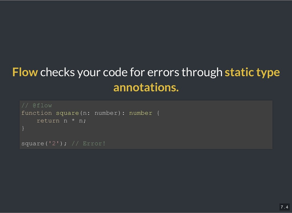 Flow checks your code for errors through static...
