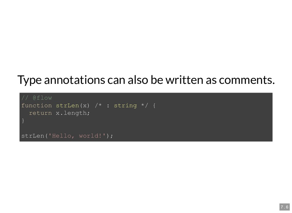 Type annotations can also be written as comment...