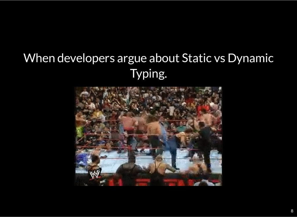 When developers argue about Static vs Dynamic T...