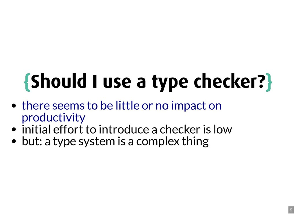 { {Should I use a type checker? Should I use a ...