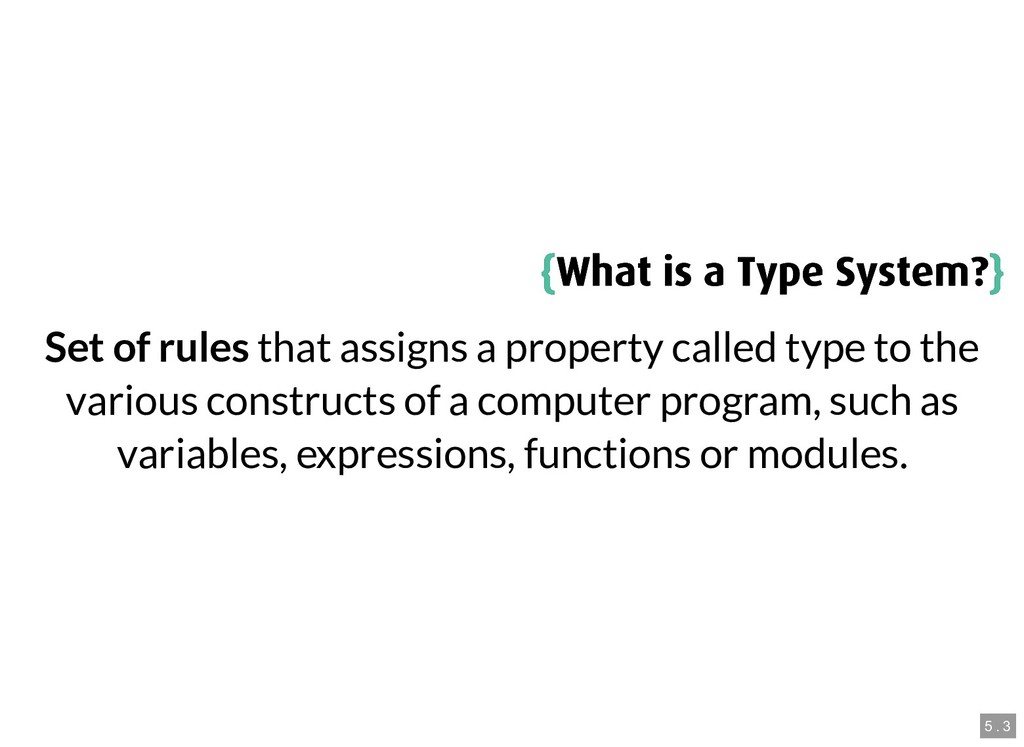 { {What is a Type System? What is a Type System...