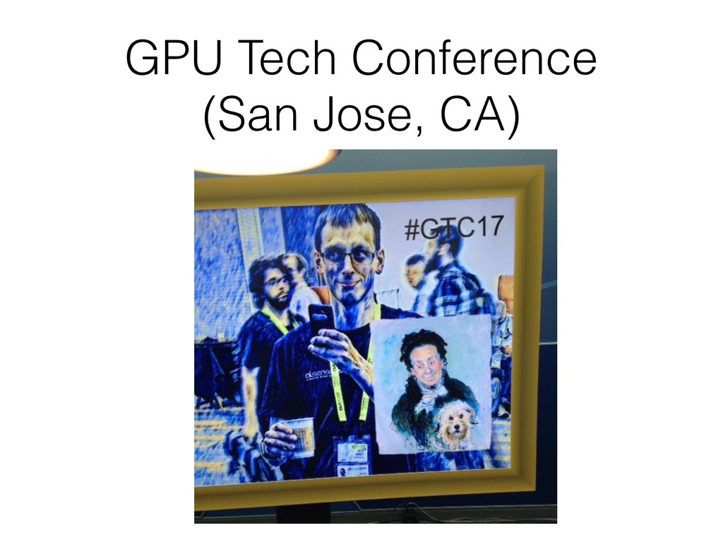 GPU Tech Conference (San Jose, CA)