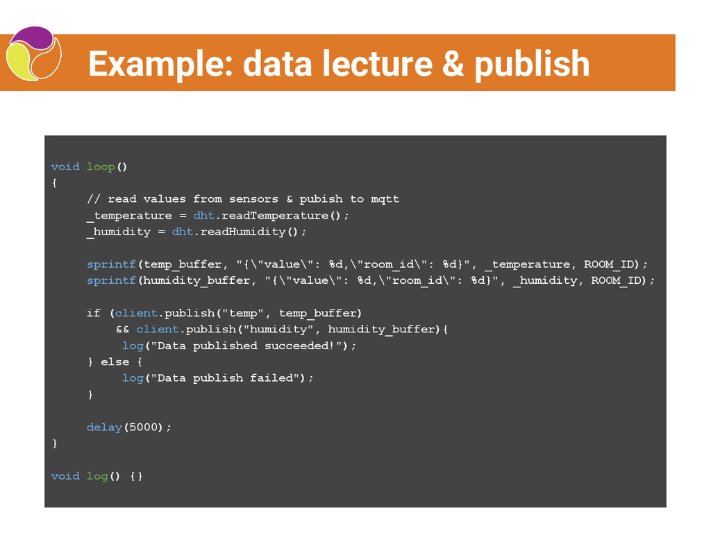 Example: data lecture & publish void loop() { /...