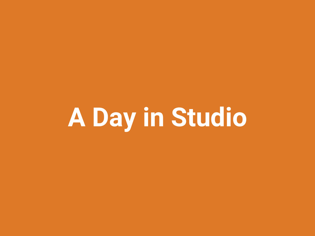 A Day in Studio