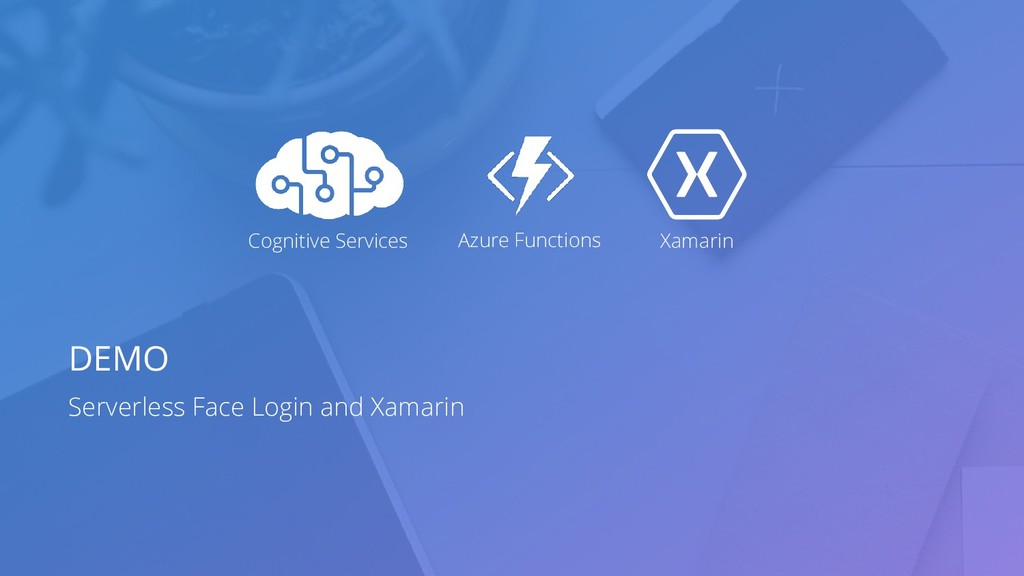 Serverless Face Login and Xamarin DEMO Cognitiv...