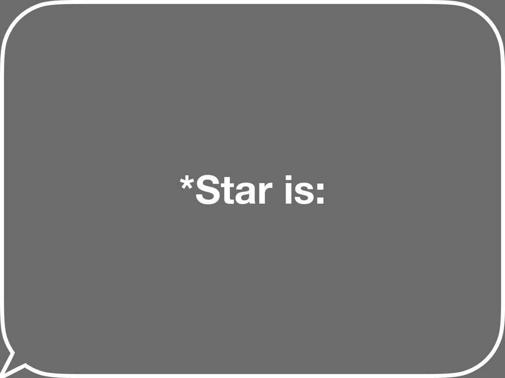 *Star is: