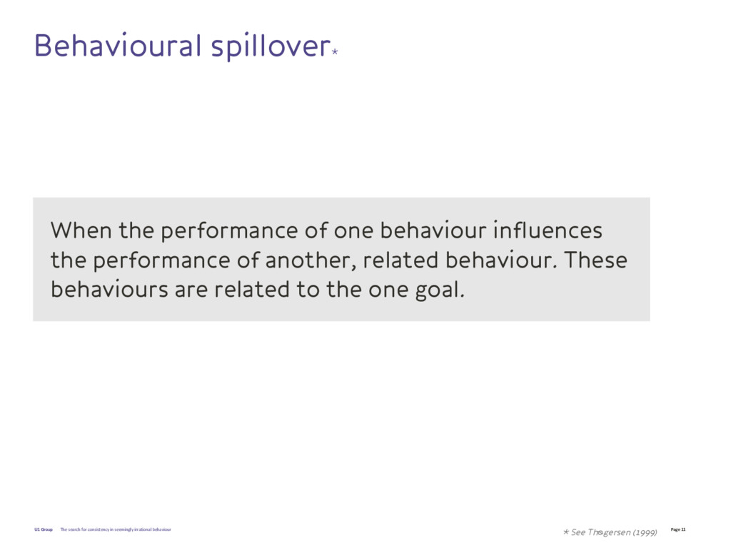 Page 11 U1 Group Behavioural spillover* When th...