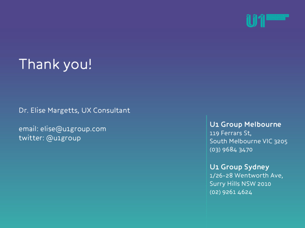 Thank you! Dr. Elise Margetts, UX Consultant em...