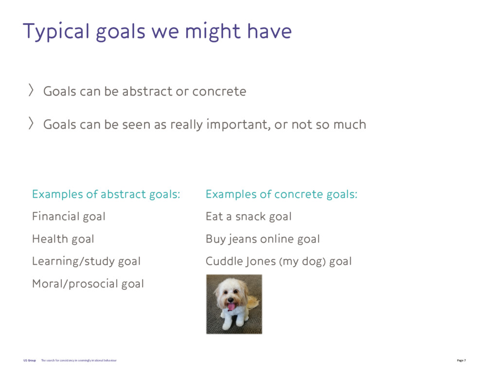 Page 7 U1 Group Typical goals we might have 〉Go...