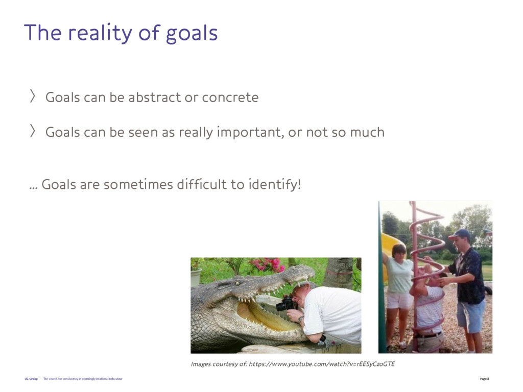 Page 8 U1 Group The reality of goals 〉Goals can...