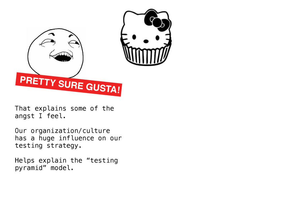 PRETTY SURE GUSTA! That explains some of the an...