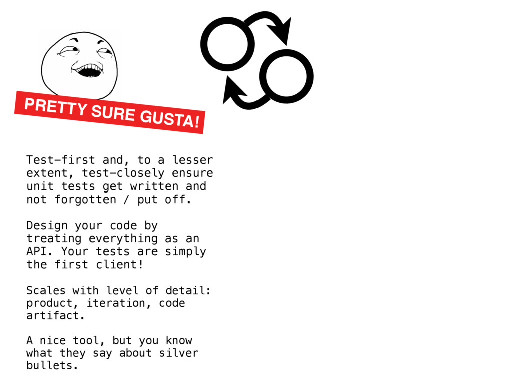 PRETTY SURE GUSTA! Test-first and, to a lesser ...