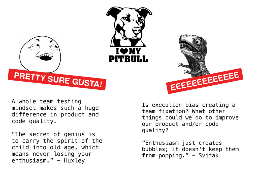 PRETTY SURE GUSTA! A whole team testing mindset...