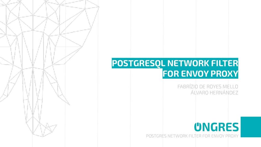 POSTGRES NETWORK FILTER FOR ENVOY PROXY POSTGRE...