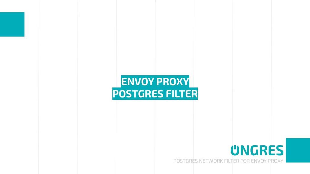 POSTGRES NETWORK FILTER FOR ENVOY PROXY ENVOY P...