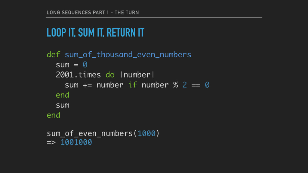 LONG SEQUENCES PART 1 - THE TURN LOOP IT, SUM I...
