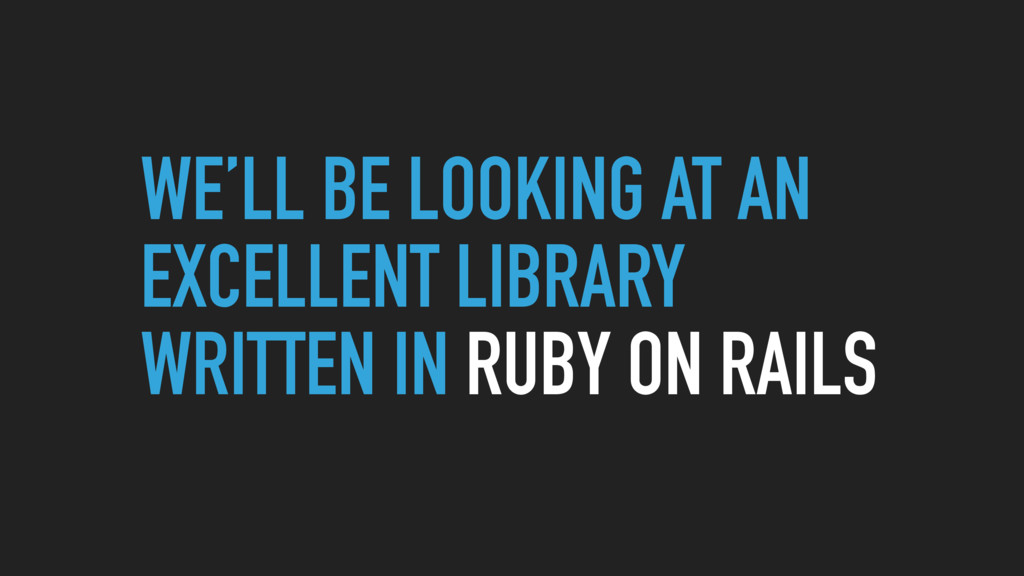 WE'LL BE LOOKING AT AN EXCELLENT LIBRARY WRITTE...