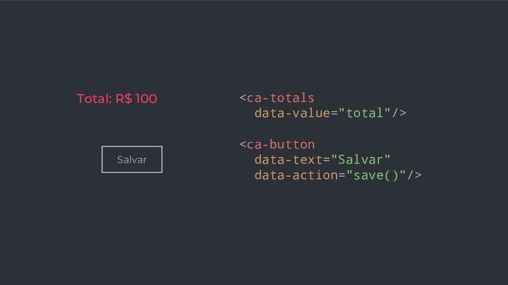 "Salvar <ca-totals data-value=""total""/> Total: R..."