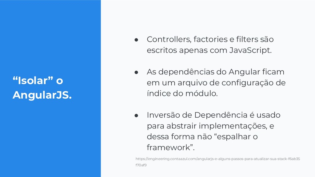 """Isolar"" o AngularJS. ● Controllers, factories ..."
