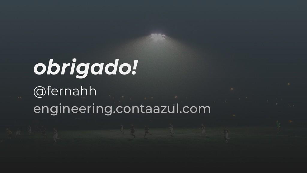 obrigado! @fernahh engineering.contaazul.com