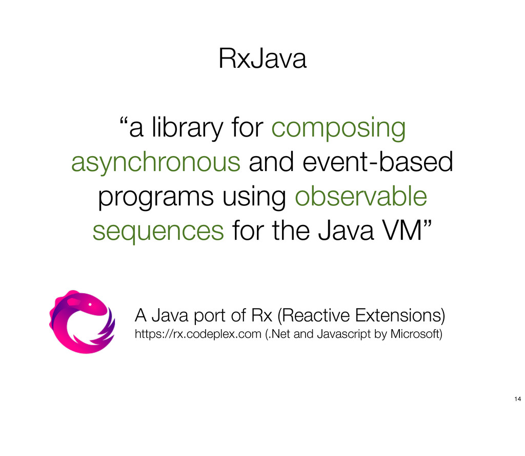 "RxJava ""a library for composing asynchronous an..."
