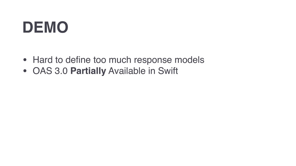 • Hard to define too much response models • OAS ...