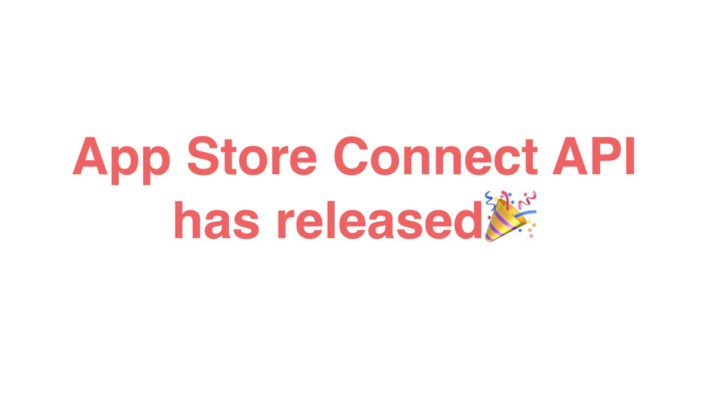 App Store Connect API has released