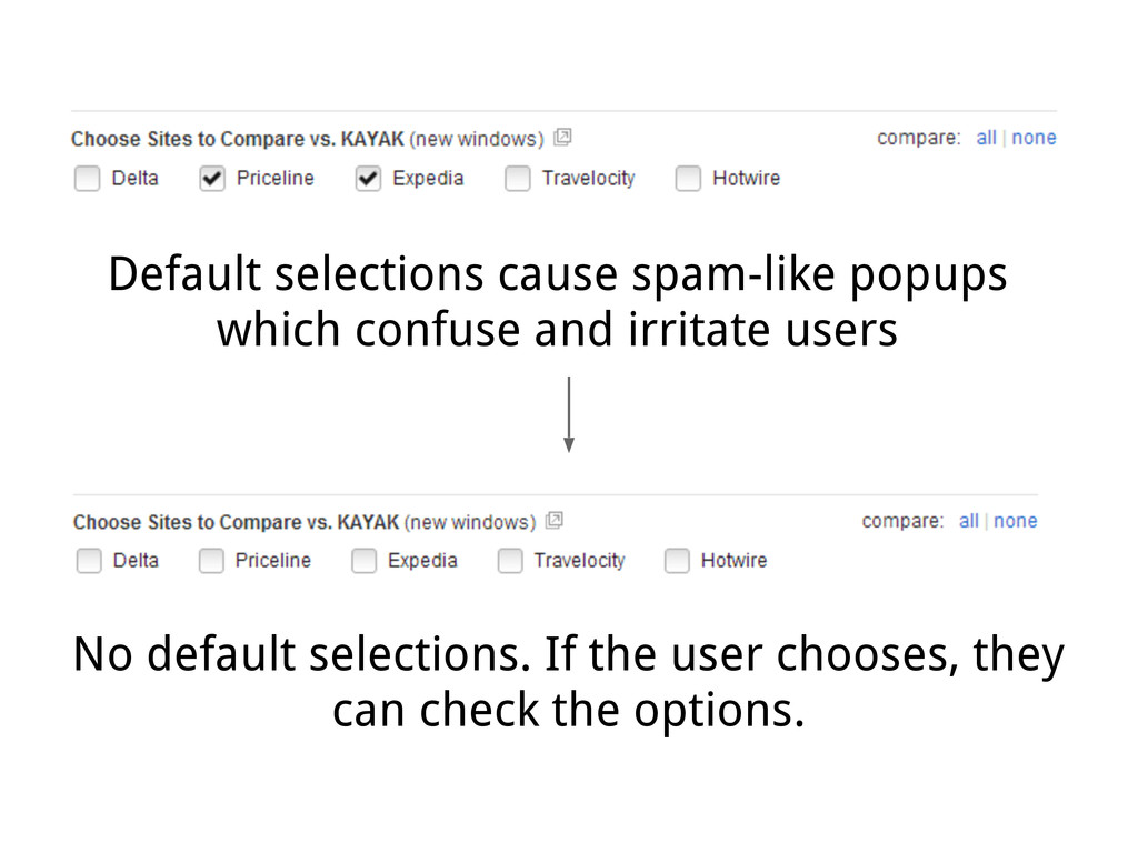 No default selections. If the user chooses, the...