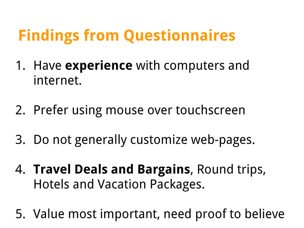 Findings from Questionnaires 1. Have experience...