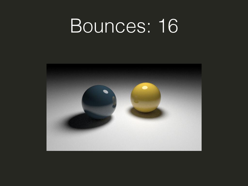 Bounces: 16