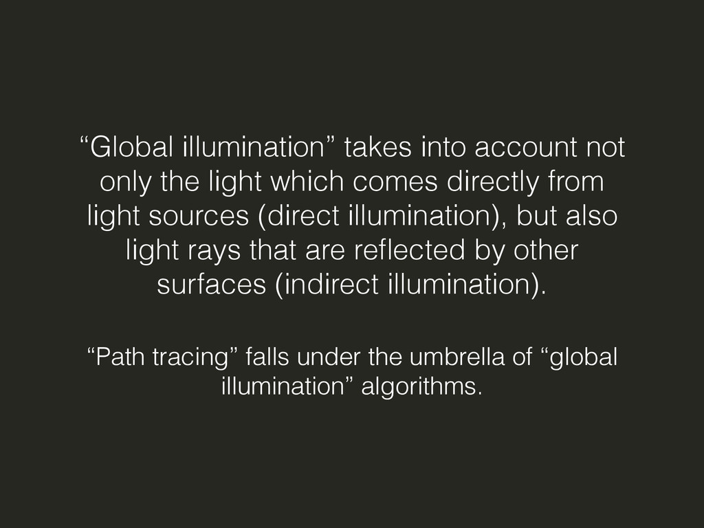 """""""Global illumination"""" takes into account not on..."""