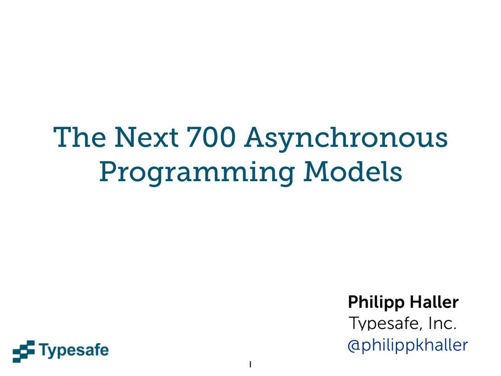 The Next 700 Asynchronous Programming Models Ph...