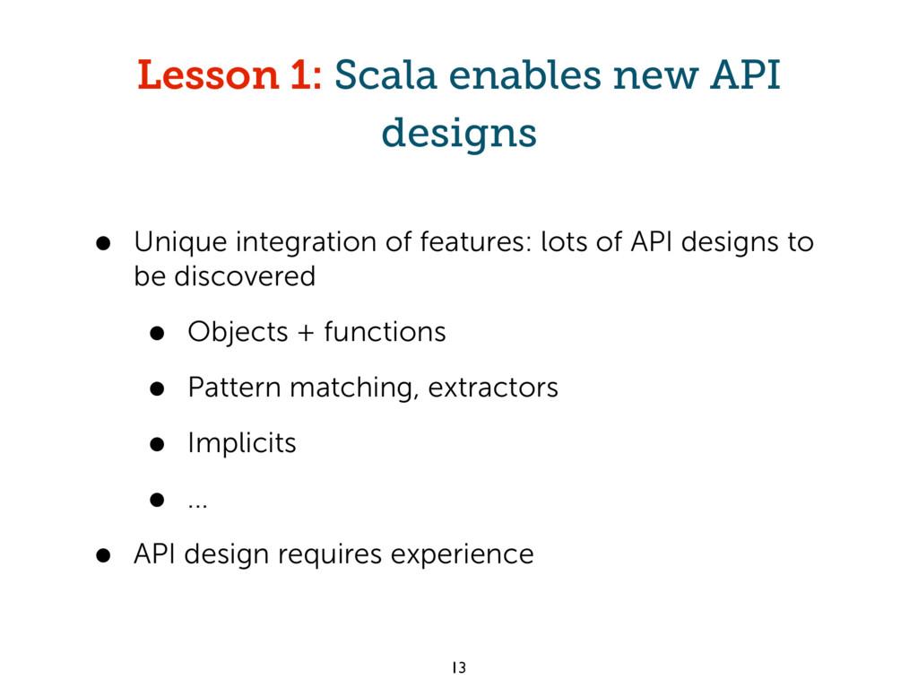 Lesson 1: Scala enables new API designs • Uniqu...