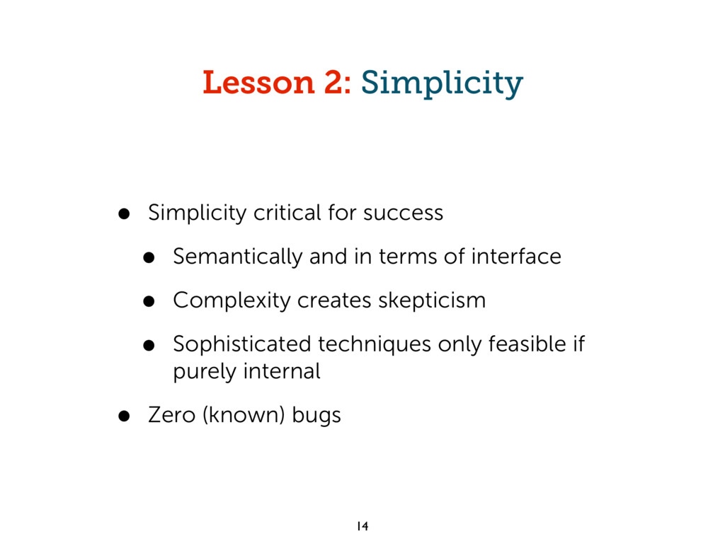 Lesson 2: Simplicity • Simplicity critical for ...