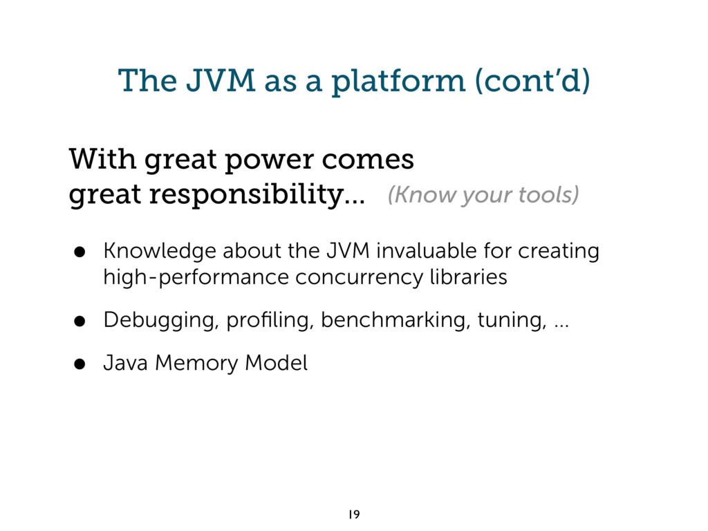 The JVM as a platform (cont'd) • Knowledge abou...