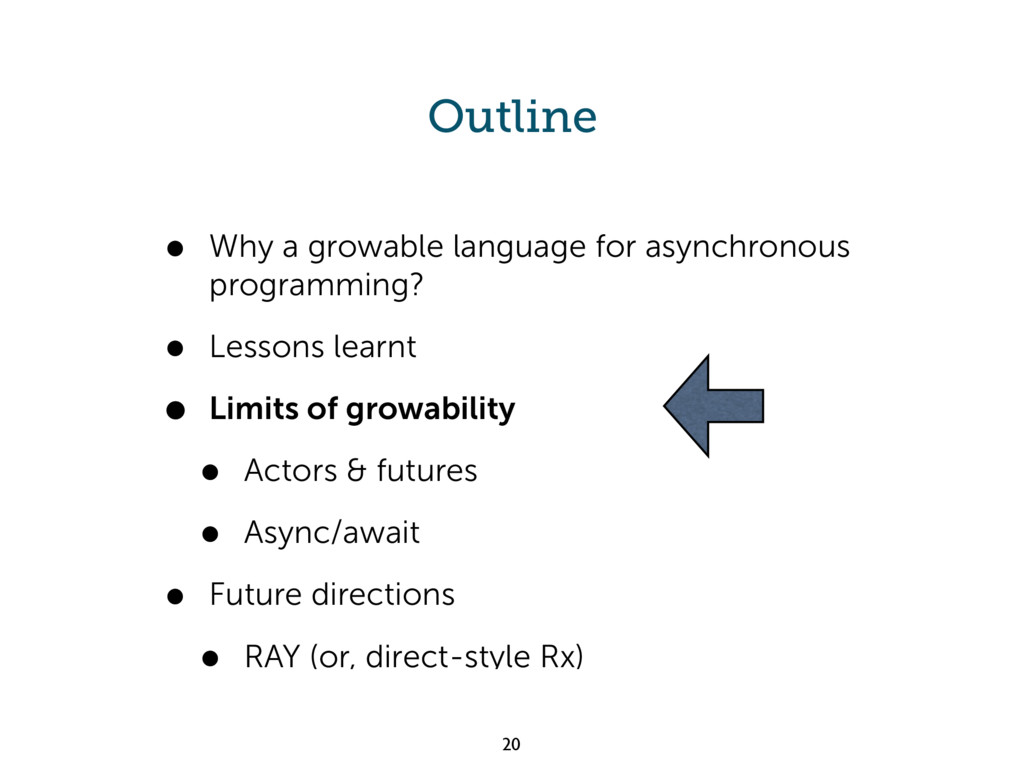 Outline • Why a growable language for asynchron...