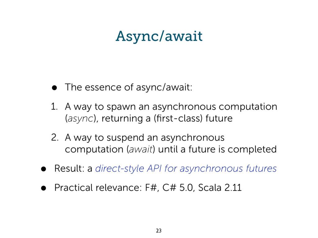 Async/await • The essence of async/await: 1. A ...