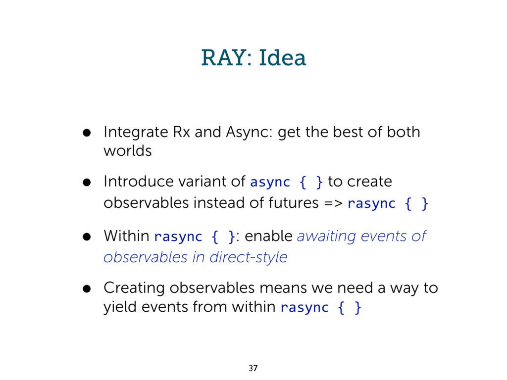 RAY: Idea • Integrate Rx and Async: get the bes...